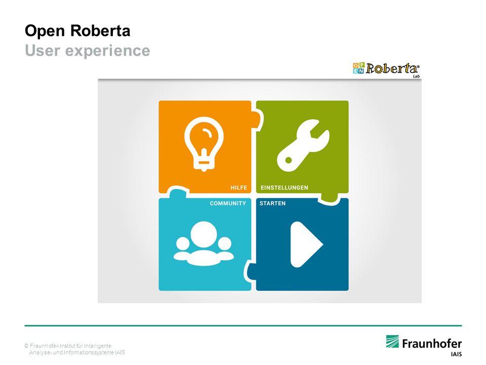 © Fraunhofer-Institut für Intelligente Analyse- und Informationssysteme IAIS Open Roberta User experience
