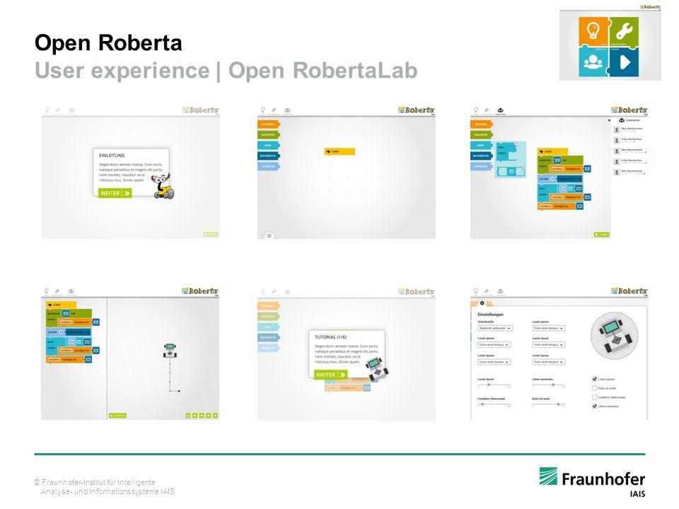 © Fraunhofer-Institut für Intelligente Analyse- und Informationssysteme IAIS Open Roberta User experience | Open RobertaLab