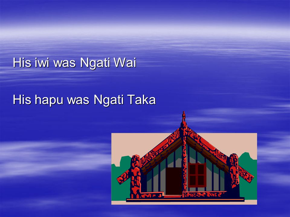  He was an ancient warrior and battled with Hongi Heke in 1822 for Ngapuhi  When the battles ended in 1830 he went to live in Whangaruru which is by Helena Bay and Oakura