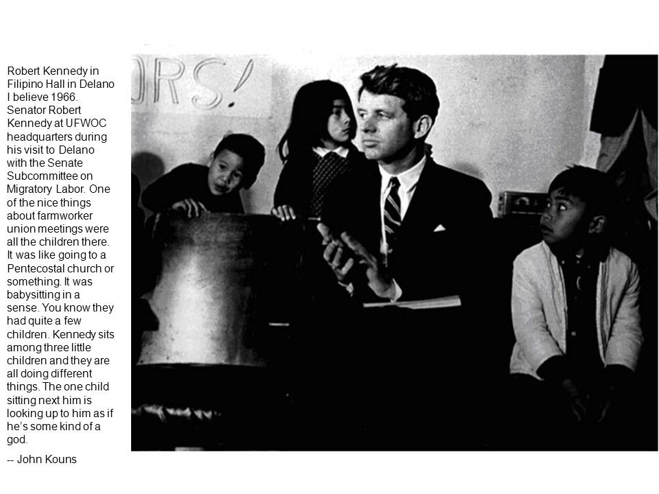 Robert Kennedy in Filipino Hall in Delano I believe 1966. Senator Robert Kennedy at UFWOC headquarters during his visit to Delano with the Senate Subc
