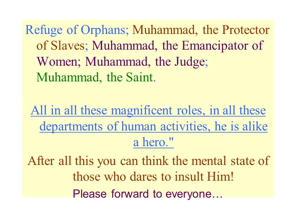 Refuge of Orphans; Muhammad, the Protector of Slaves; Muhammad, the Emancipator of Women; Muhammad, the Judge; Muhammad, the Saint.