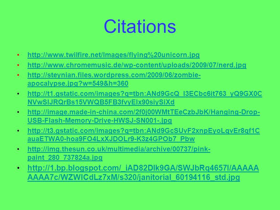 Citations http://www.twilfire.net/Images/flying%20unicorn.jpg http://www.chromemusic.de/wp-content/uploads/2009/07/nerd.jpg http://steynian.files.word
