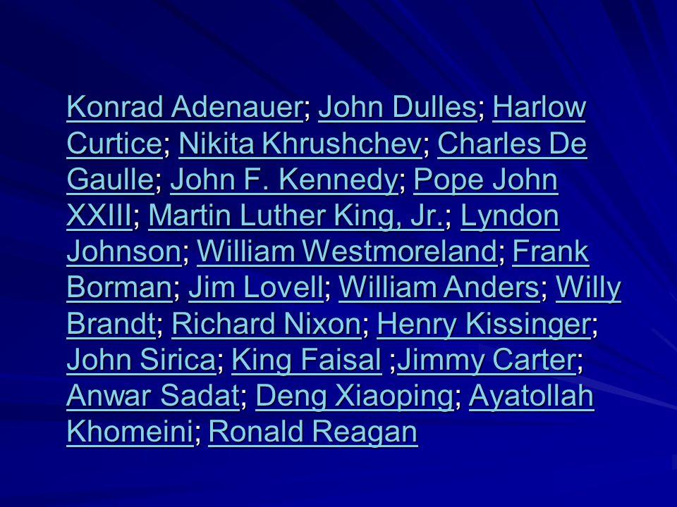 Konrad AdenauerKonrad Adenauer; John Dulles; Harlow Curtice; Nikita Khrushchev; Charles De Gaulle; John F.
