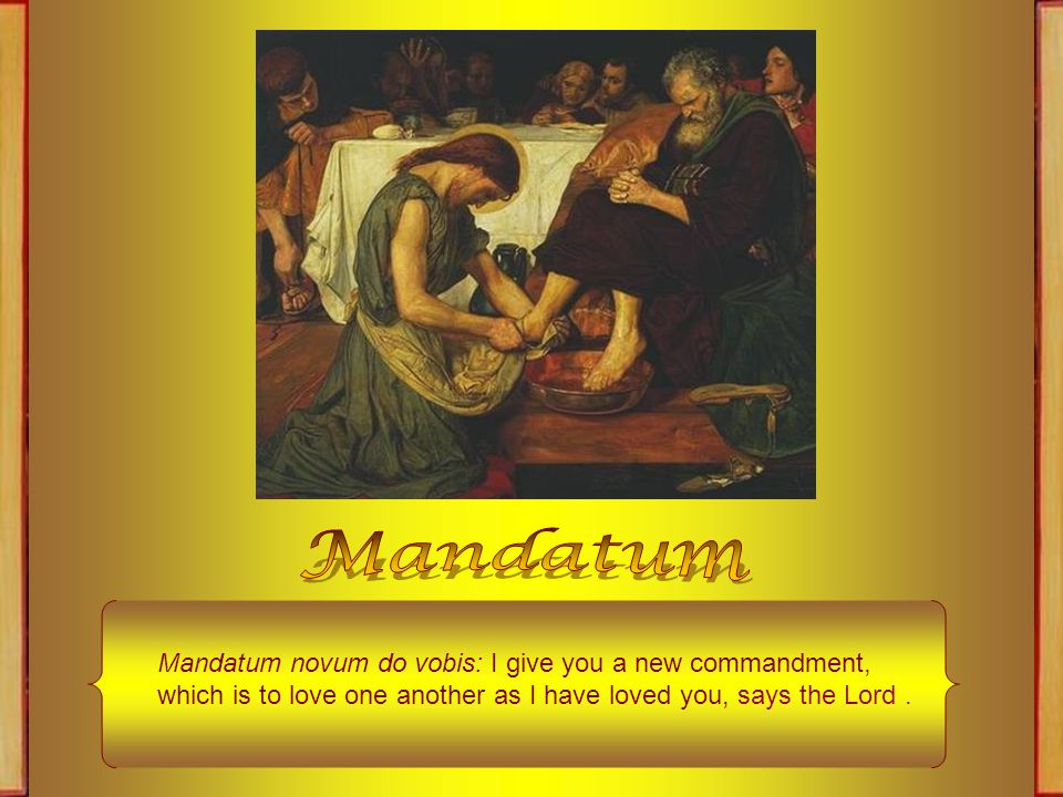 The ceremony of the washing of the feet, opened by the reading of the Gospel of the Evening Mass of this day, is called MANDATUM, on account of the first word of the first Antiphon which is sung at this office.