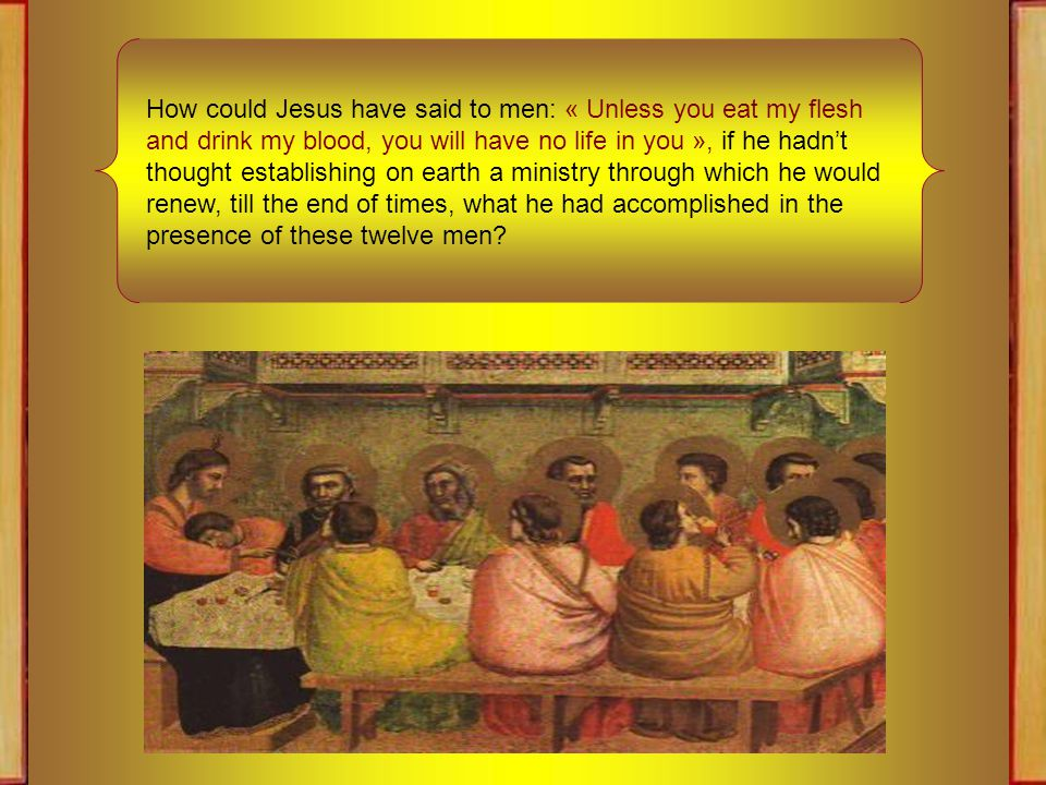 What is happening today in the Cenacle isn't an event that has happened only once in the mortal life of the Son of God, and the Apostles are not the only privileged guests invited at the table of Our Lord.