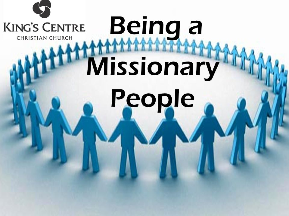 Missionary People Being a