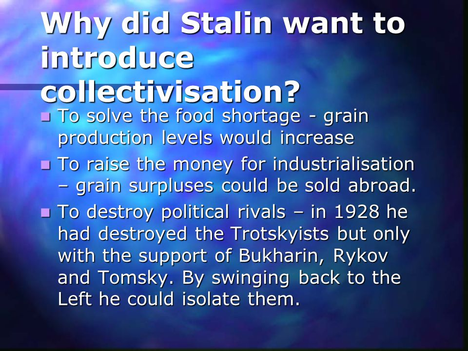 Why did Stalin want to introduce collectivisation.