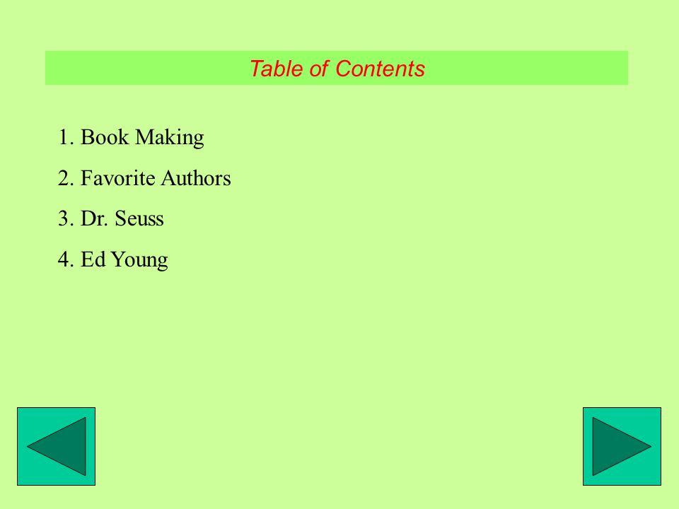 Table of Contents 1. Book Making 2. Favorite Authors 3. Dr. Seuss 4. Ed Young