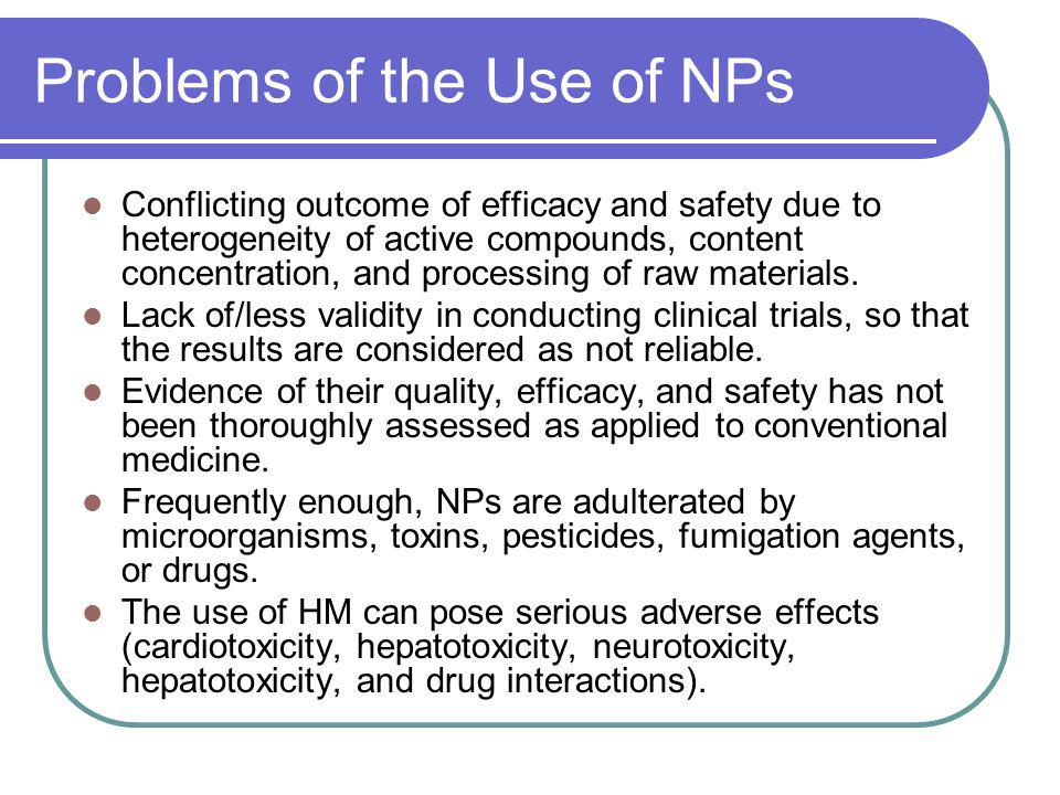 Problems of the Use of NPs Conflicting outcome of efficacy and safety due to heterogeneity of active compounds, content concentration, and processing