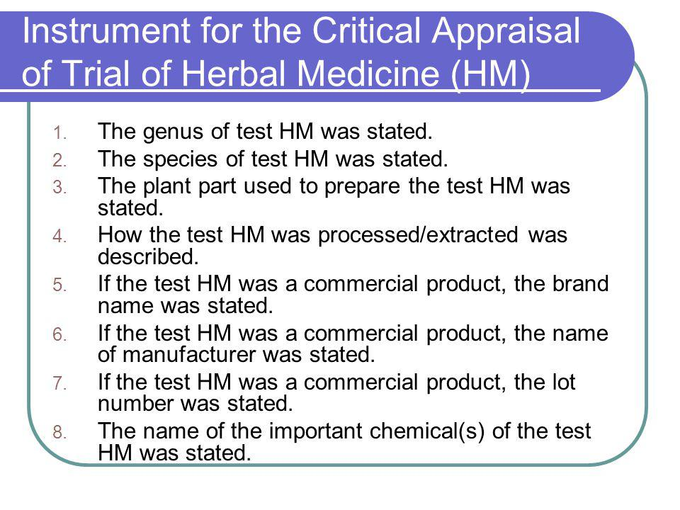 Instrument for the Critical Appraisal of Trial of Herbal Medicine (HM) 1. The genus of test HM was stated. 2. The species of test HM was stated. 3. Th