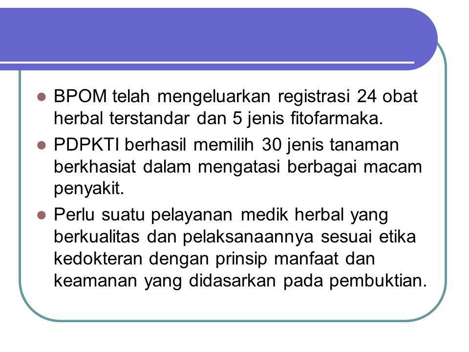 BPOM telah mengeluarkan registrasi 24 obat herbal terstandar dan 5 jenis fitofarmaka. PDPKTI berhasil memilih 30 jenis tanaman berkhasiat dalam mengat