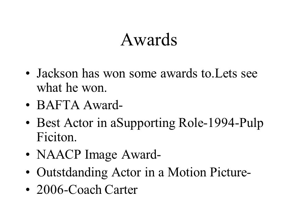 Awards Jackson has won some awards to.Lets see what he won.