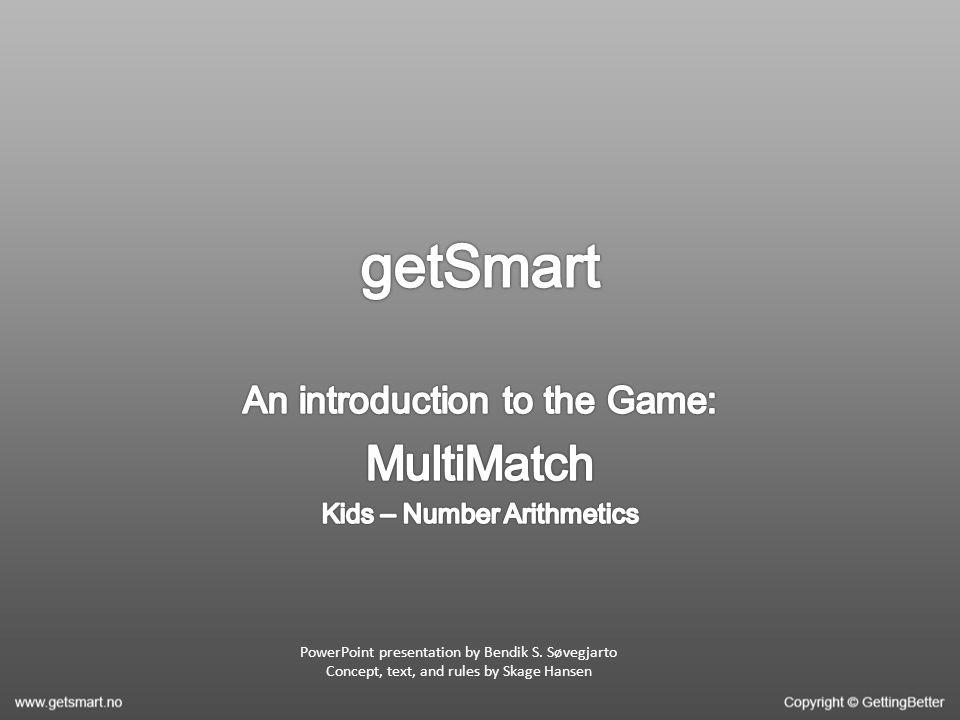 PowerPoint presentation by Bendik S. Søvegjarto Concept, text, and rules by Skage Hansen