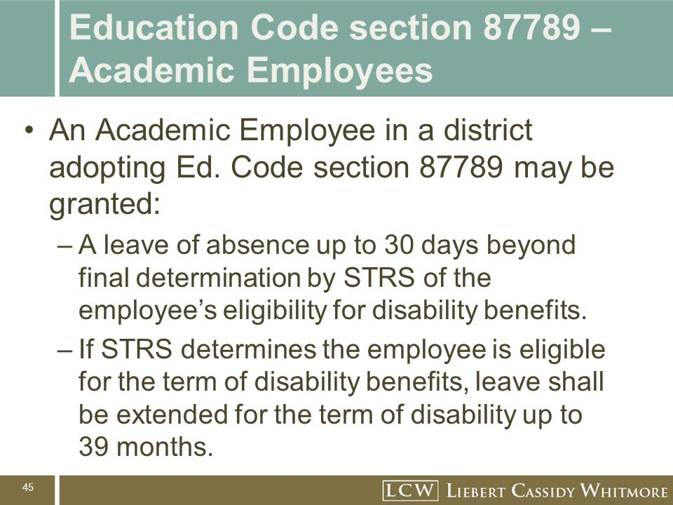45 Education Code section 87789 – Academic Employees An Academic Employee in a district adopting Ed.