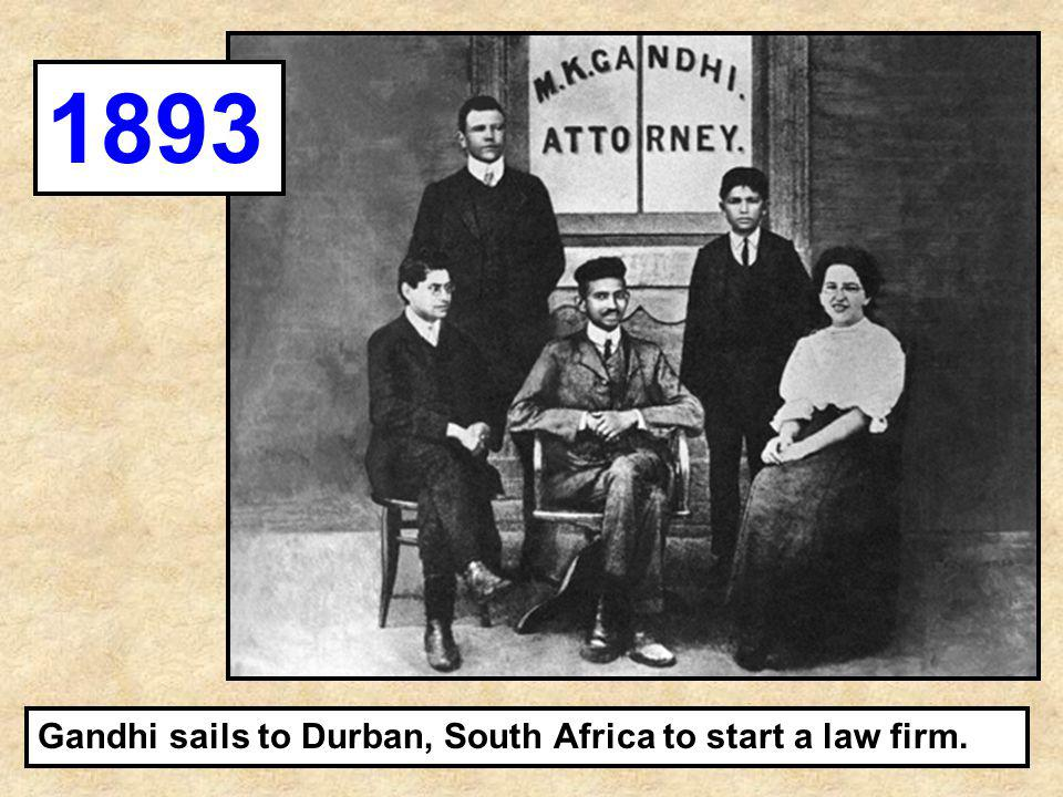 Gandhi sails to Durban, South Africa to start a law firm. 1893