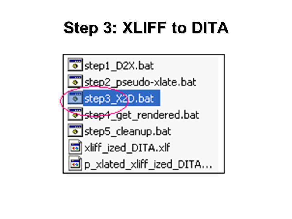 Step 3: XLIFF to DITA