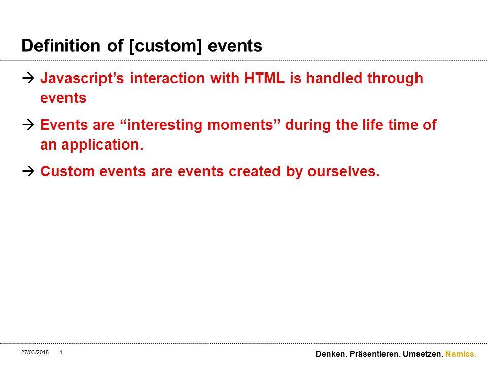 Namics. Definition of [custom] events 27/03/2015 Denken. Präsentieren. Umsetzen. 15 onItemAdded