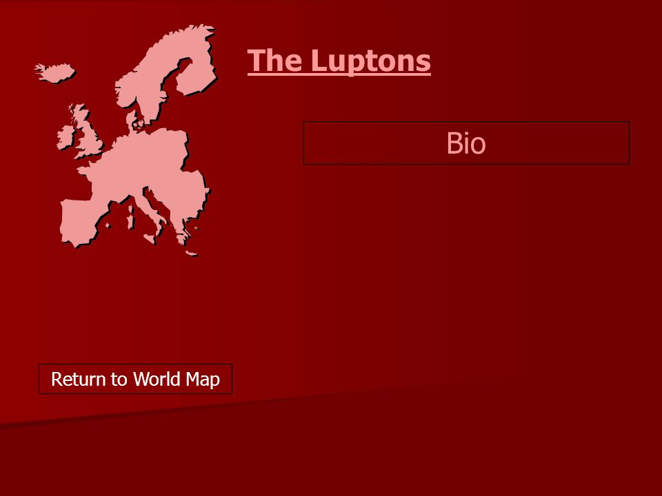 The Luptons Bio Return to World Map