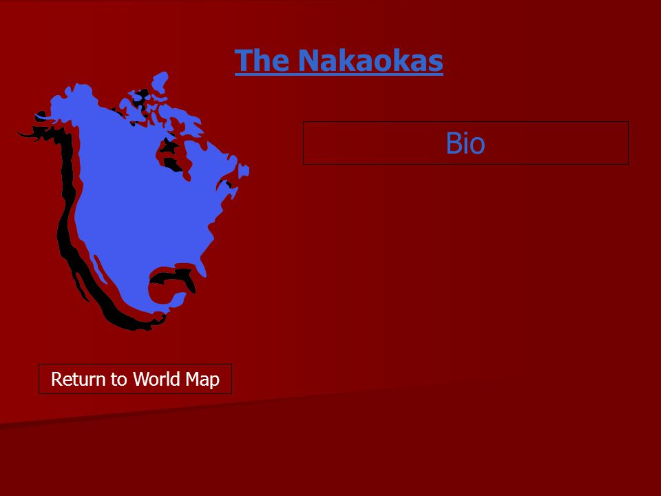 The Nakaokas Bio Return to World Map