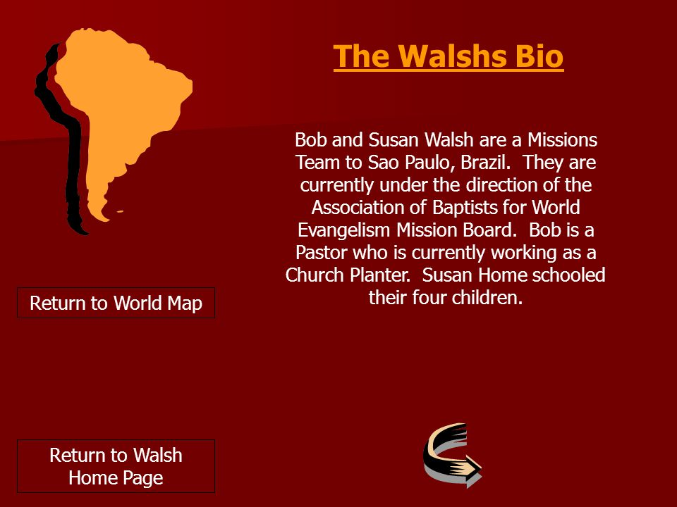 The Walshs Bio Bob and Susan Walsh are a Missions Team to Sao Paulo, Brazil.