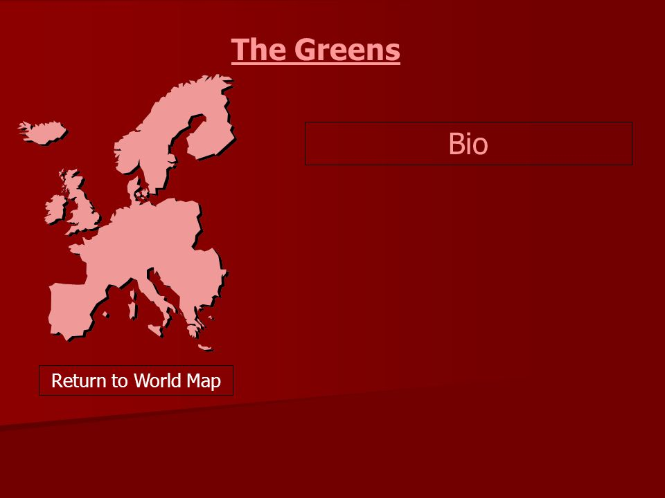 Bio Return to World Map The Greens