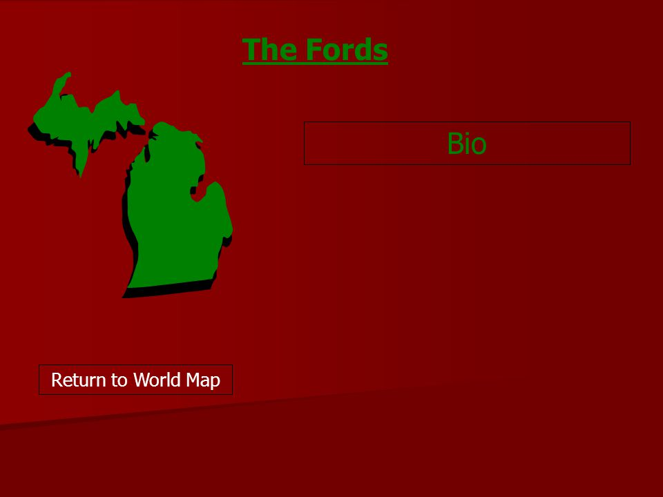 Bio Return to World Map The Fords
