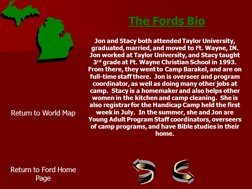 Return to World Map The Fords Bio Jon and Stacy both attended Taylor University, graduated, married, and moved to Ft.