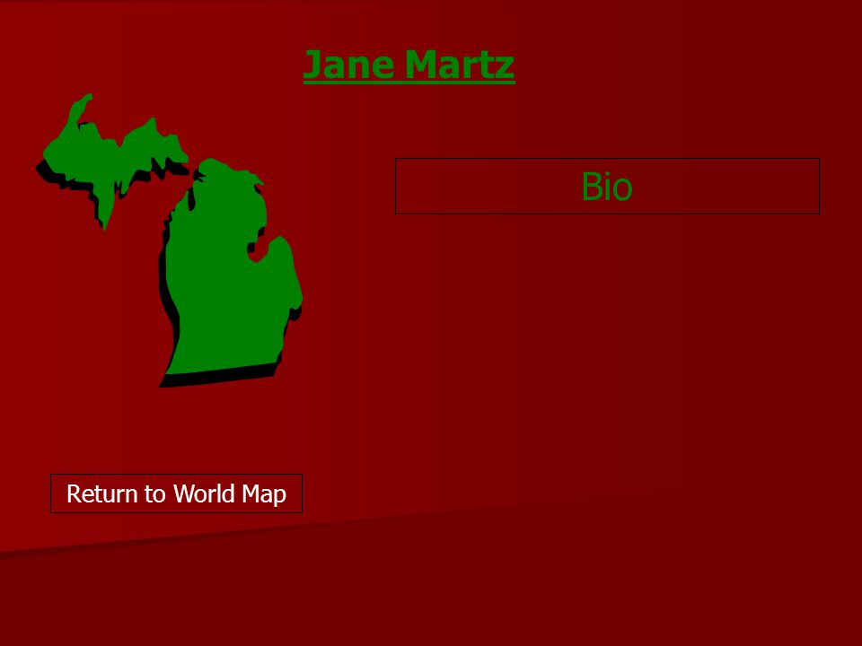 Bio Return to World Map Jane Martz