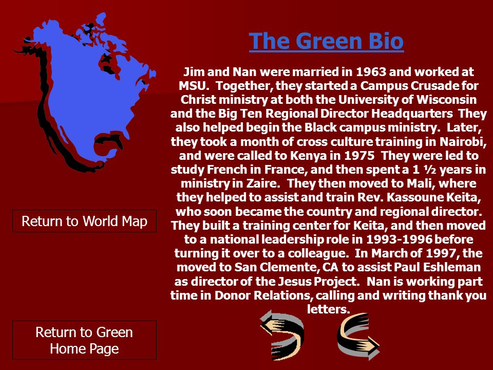 Return to World Map The Green Bio Jim and Nan were married in 1963 and worked at MSU.