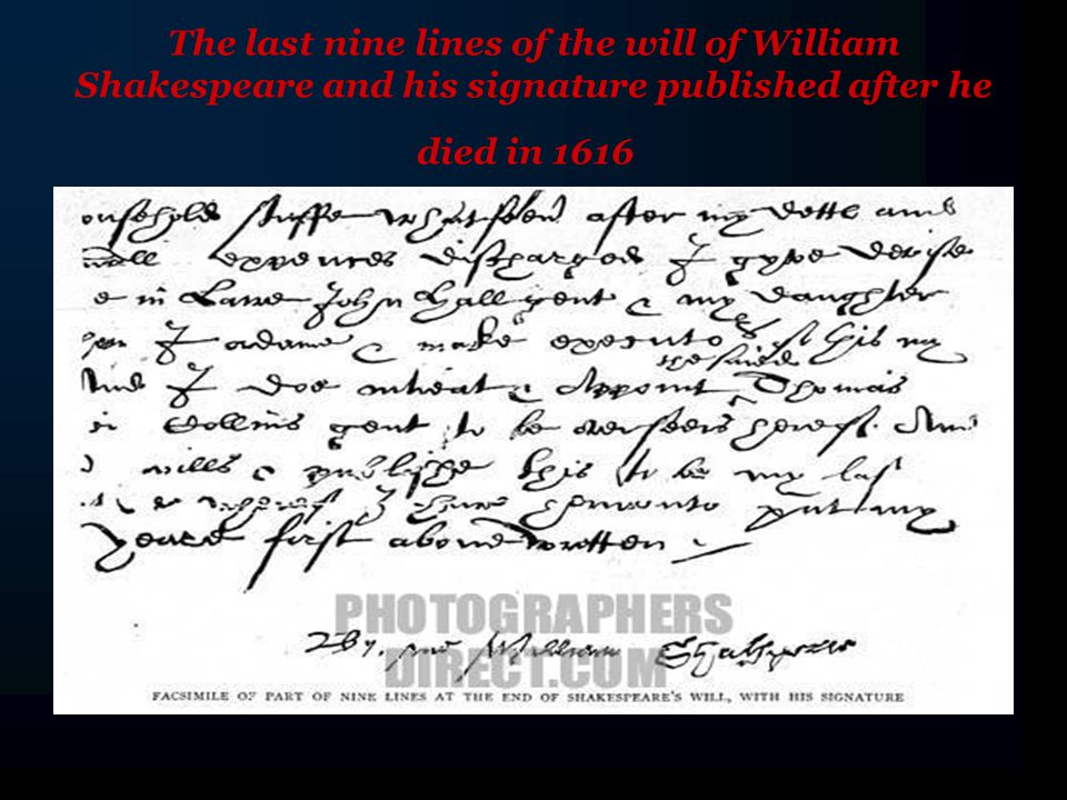 The last nine lines of the will of William Shakespeare and his signature published after he died in 1616