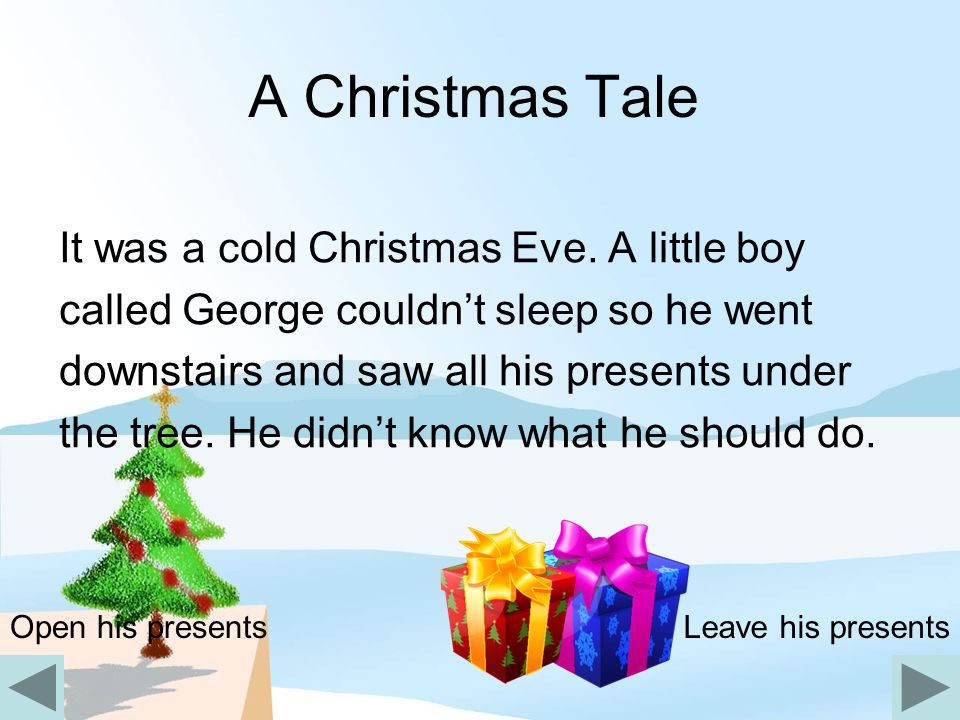 A Christmas Tale Everyone was in bed except George.