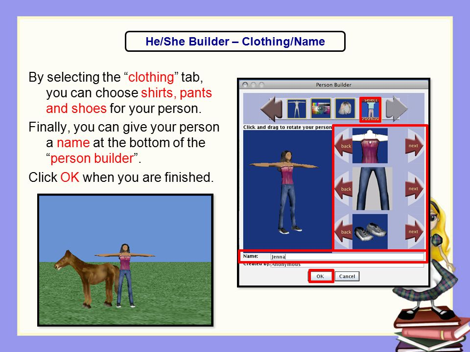 """By selecting the """"clothing"""" tab, you can choose shirts, pants and shoes for your person. Finally, you can give your person a name at the bottom of the"""