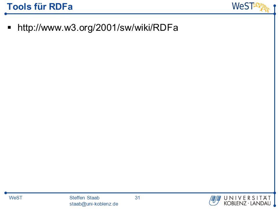 Steffen Staab staab@uni-koblenz.de 31WeST Tools für RDFa  http://www.w3.org/2001/sw/wiki/RDFa