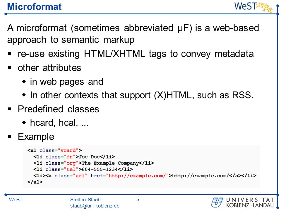 Steffen Staab staab@uni-koblenz.de 26WeST  RDFa 1.1 Primer  Rich Structured Data Markup for Web Documents  W3C Working Group Note 07 June 2012  RDFa Core 1.1  Syntax and processing rules for embedding RDF through attributes  W3C Recommendation 07 June 2012