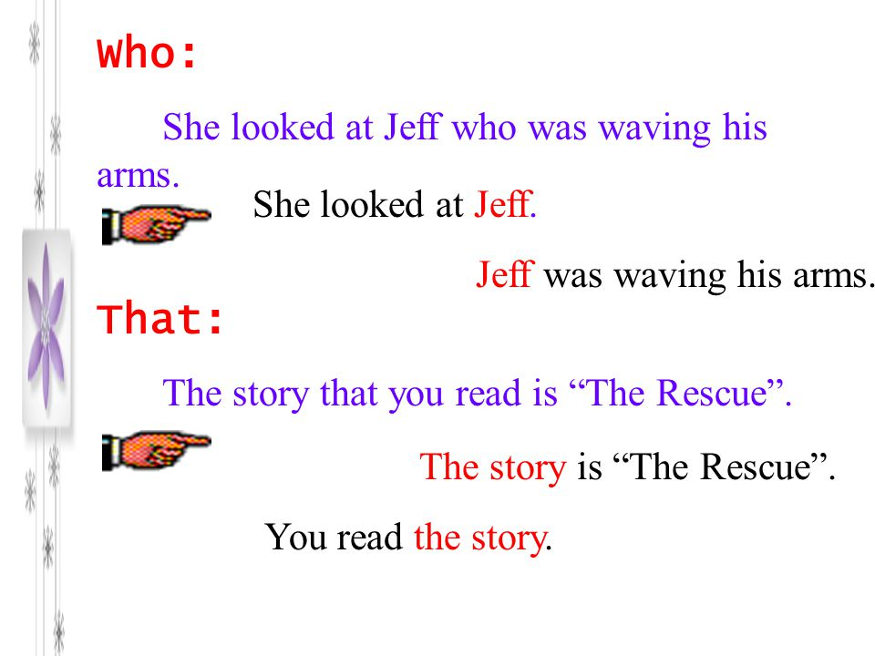 "Who: She looked at Jeff who was waving his arms. That: The story that you read is ""The Rescue"". She looked at Jeff. Jeff was waving his arms. The stor"