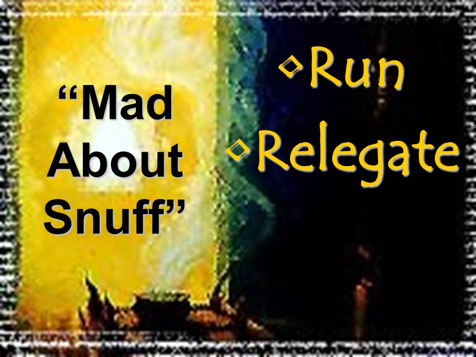 "RunRun RelegateRelegate ""Mad About Snuff"""