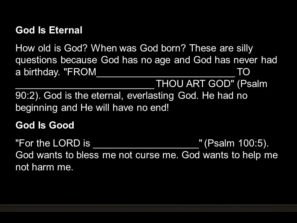 God Is Eternal How old is God. When was God born.