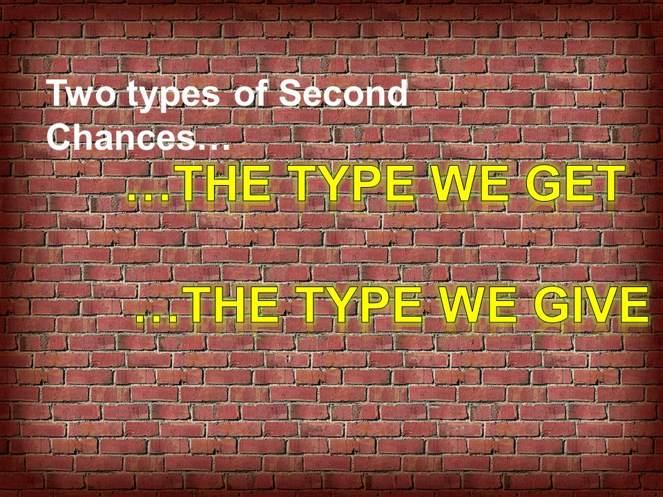 Two types of Second Chances…