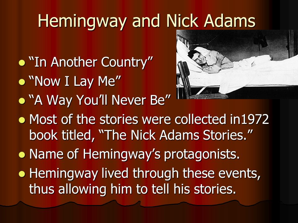 """Hemingway and Nick Adams """"In Another Country"""" """"In Another Country"""" """"Now I Lay Me"""" """"Now I Lay Me"""" """"A Way You'll Never Be"""" """"A Way You'll Never Be"""" Most"""