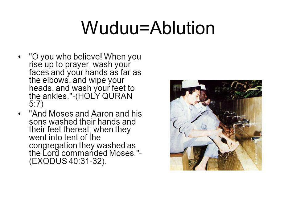 Wuduu=Ablution O you who believe.