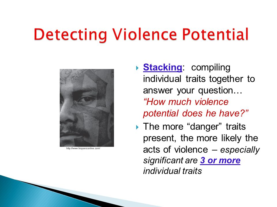 """ Stacking: compiling individual traits together to answer your question… """"How much violence potential does he have?""""  The more """"danger"""" traits prese"""