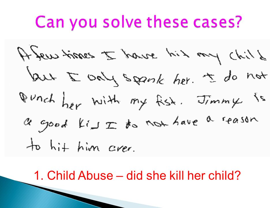 1. Child Abuse – did she kill her child?