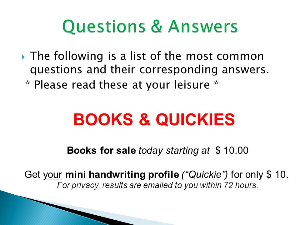  The following is a list of the most common questions and their corresponding answers. * Please read these at your leisure * BOOKS & QUICKIES Books f