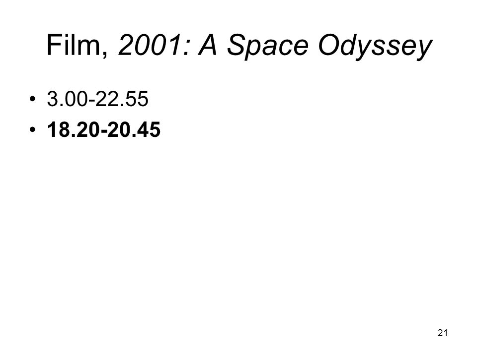 21 Film, 2001: A Space Odyssey 3.00-22.55 18.20-20.45
