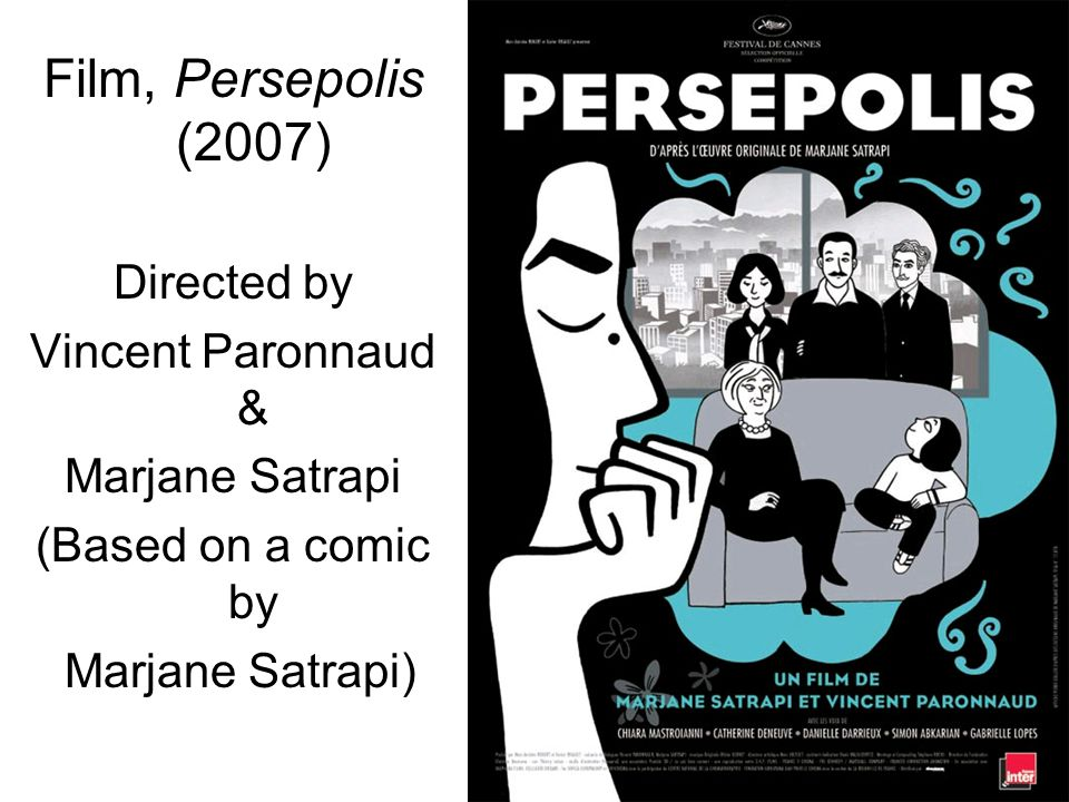 38 Film, Persepolis (2007) Directed by Vincent Paronnaud & Marjane Satrapi (Based on a comic by Marjane Satrapi)