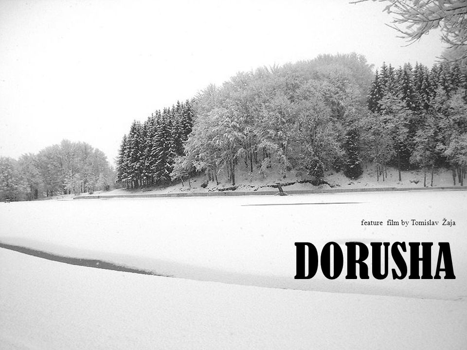 THE DIRECTORS MOTIVATION Doruša is a family drama that touches on elemenetary family and interpersonal relations, questions that everyone runs into, one way or another.