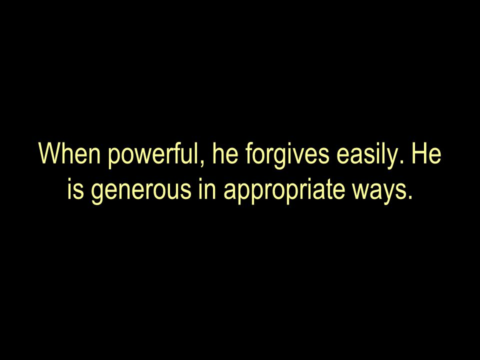 If he keeps away from someone, it is not due to arrogance.