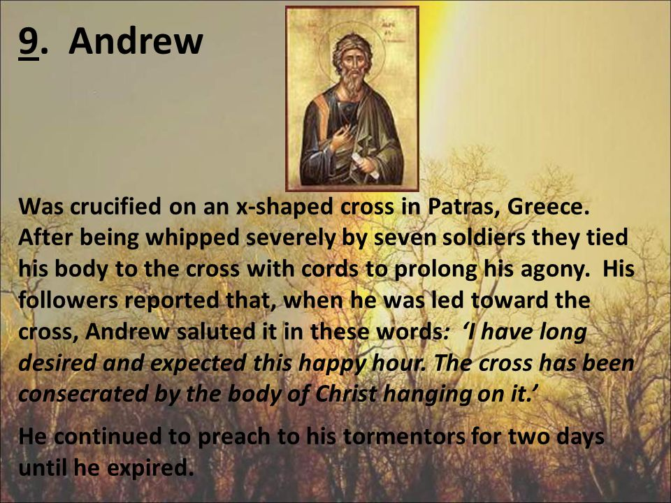 8. Bartholomew Also known as Nathaniel was a missionary to Asia. He witnessed for our Lord in present day Turkey. Bartholomew was martyred for his pre