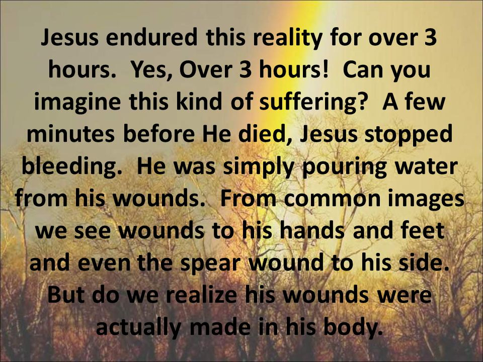 Both of His feet were nailed together. Thus He was forced to support himself on the single nail that impaled his feet to the cross. Jesus could not su