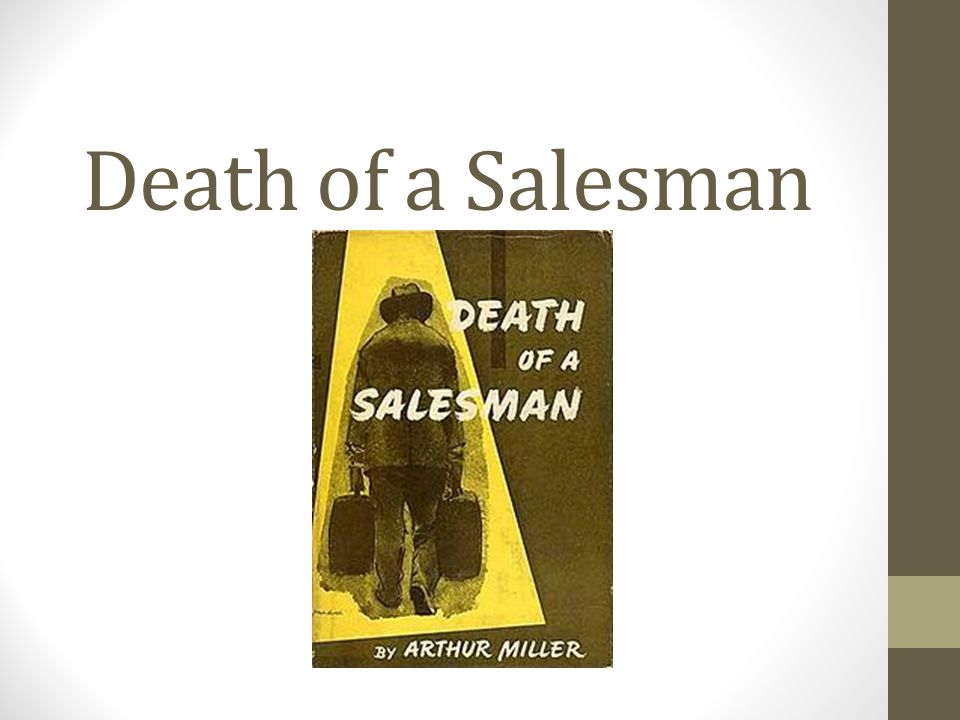 willy lomans and john proctors deaths with dignity in arthur millers plays death of a salesman and t I think arthur miller intended to write death of a salesman in willy lomans in arthur millers death of a salesman, willy is both of both plays is when the.